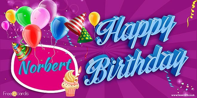 Norbert is the name of a friend who celebrates his birthday, send this ecard Happy Birthday Norbert