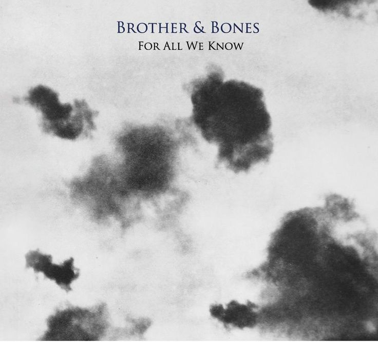 Intrigued by this track 'For all we know' by Brother and bones, have grown a like to there mellow stuff