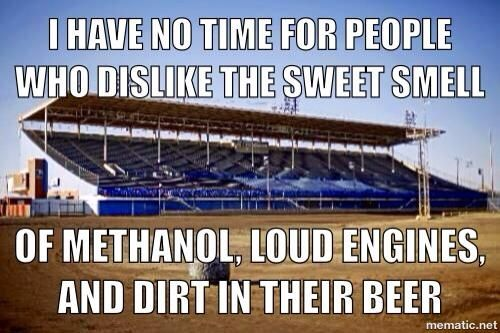 I have no time for people who dislike the sweet smell of methanol, loud engines and dirt in their beer.