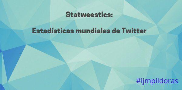 ¿Quieres conocer las estadísticas mundiales de Twitter? ... #ijmpildoras