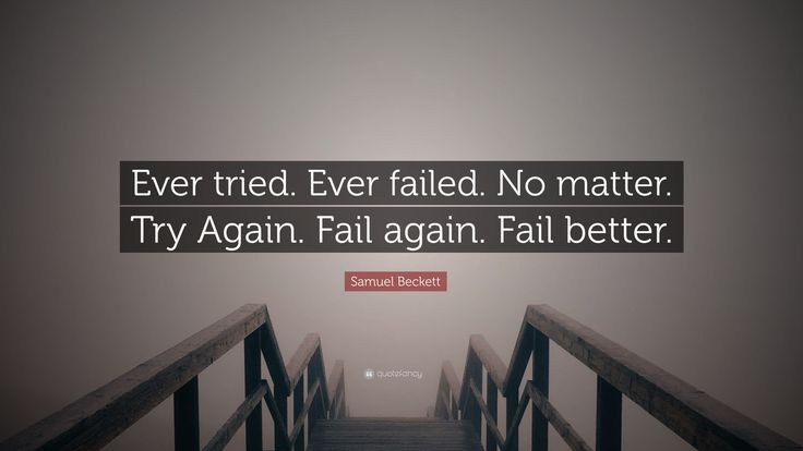"""Samuel Beckett Quote: """"Ever tried. Ever failed. No matter. Try ..."""