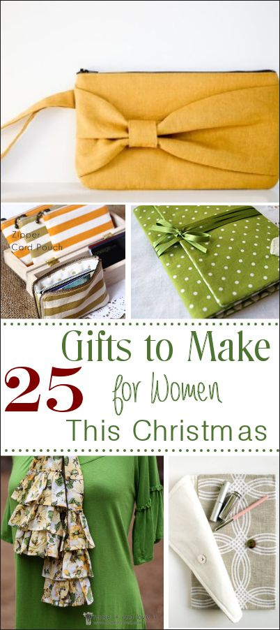 For my knitting girls: 25 Gifts to Make for Women this Christmas. This site also has a bunch of other great sewing projects!