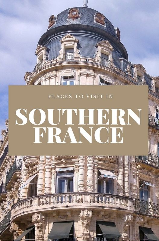 3 places you should visit when in the south of france for Best places to stay in south of france