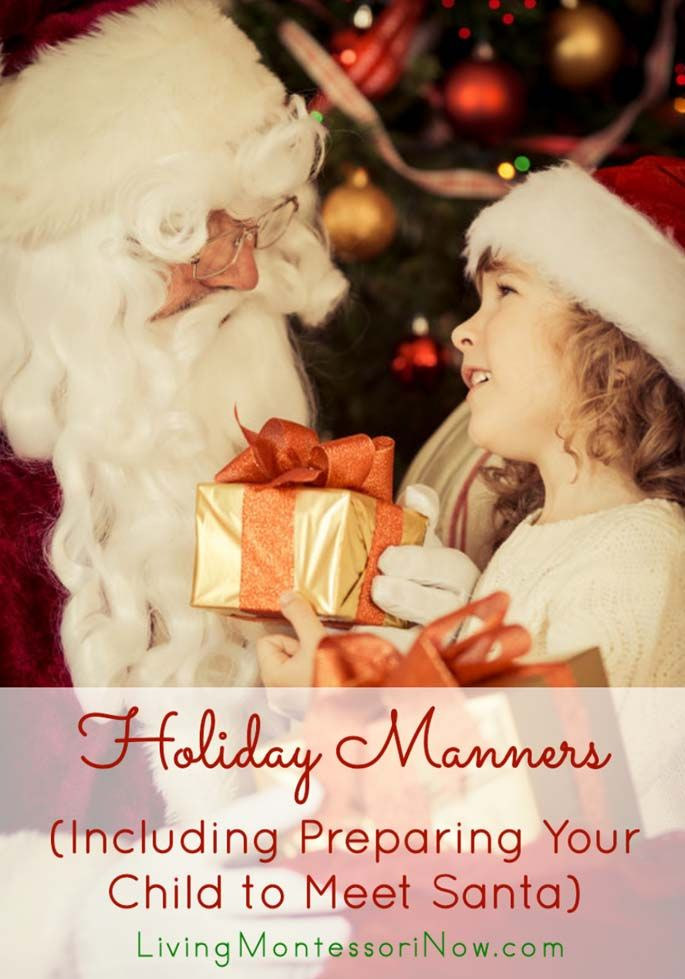Learn how to teach holiday manners to toddlers and preschoolers to make the holidays a happier time for the entire family; post includes ideas for preparing your child to meet Santa and Montessori Monday linky collection