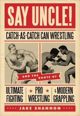 Say Uncle, Catch as catch can wrestling