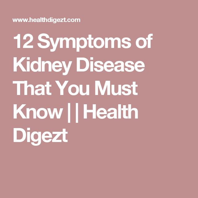 12 Symptoms of Kidney Disease That You Must Know     Health Digezt