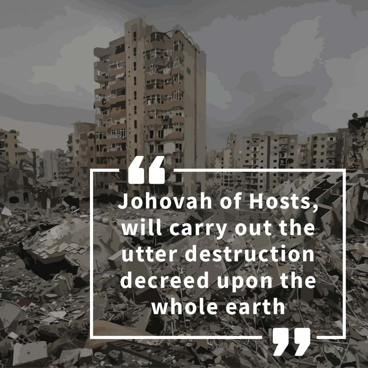 """Isaiah 10:23 """"Jehovah of Hosts, will carry out the utter destruction decreed upon the whole earth"""" #searchisaiah #quotes #lds"""