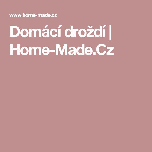 Domácí droždí | Home-Made.Cz