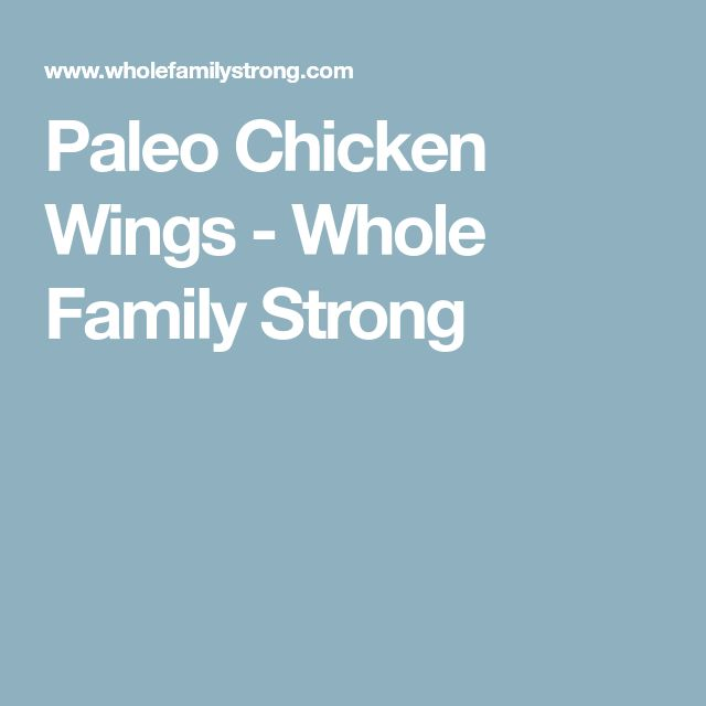 Paleo Chicken Wings - Whole Family Strong