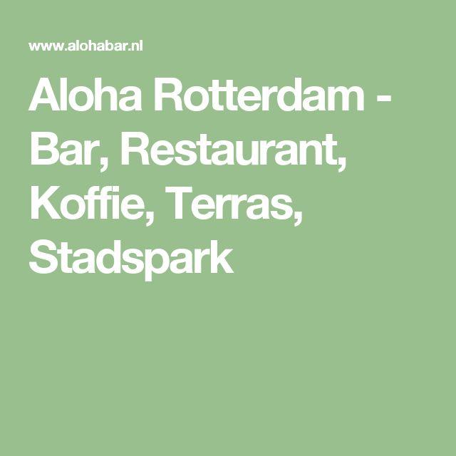 Aloha Rotterdam - Bar, Restaurant, Koffie, Terras, Stadspark