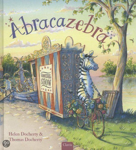 Abracazebra van Helen Docherty & Thomas Docherty 2014 AK Prentenboeken Anders zijn Jaloezie