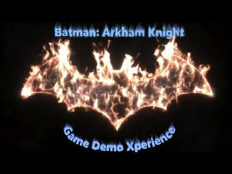 Batman: Arkham Knight - Game Demo Xperience (No commentary) - YouTube