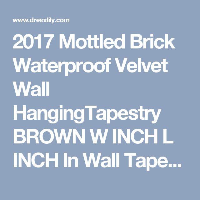 2017 Mottled Brick Waterproof Velvet Wall HangingTapestry BROWN W INCH L INCH In Wall Tapestries Online Store. Best 3d Floor Wall For Sale | DressLily.com