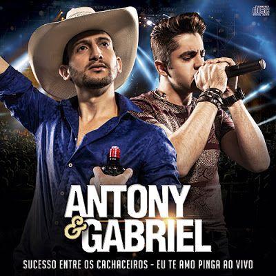 BOX SERTANEJO: BAIXAR CD ANTONY E GABRIEL - EU TE AMO PINGA AO VI...