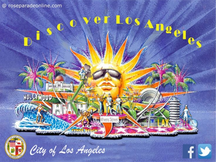 City of Los Angeles Rose Parade 2016 Float – Discover Los Angeles