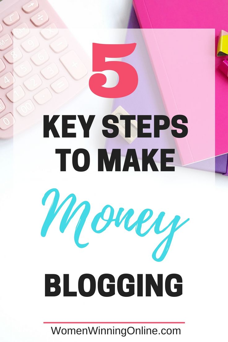 5 key steps you need to do to make money on your blog