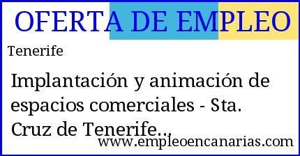 oferta #empleo : Implantación y animación de espacios comerciales - Sta. Cruz de Tenerife