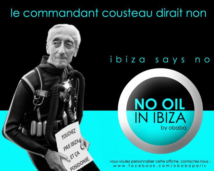 Dans les années 60 le Commandant Cousteau a visité et étudié les fonds marins d'Ibiza à bord du Calypso. Grace à la ténacité et courage des personnes comme le Commandant Cousteau, en 1999 nos prairies de Posidonia furent déclarées Patrimoine de l'Humanité par l'UNESCO. Les prairies de posidonie sont en voie de disparition (des pertes irréversibles car il faut plusieurs siècles pour les reconstituer). Son esprit vit ici et dit non à l'exploration pétrolière à Ibiza.