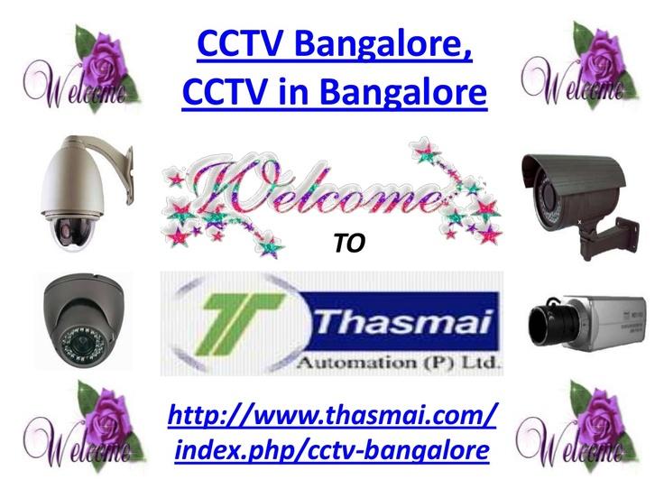cctv-bangalore-cctv-in-bangalore by Thasmai Automation via Slideshare