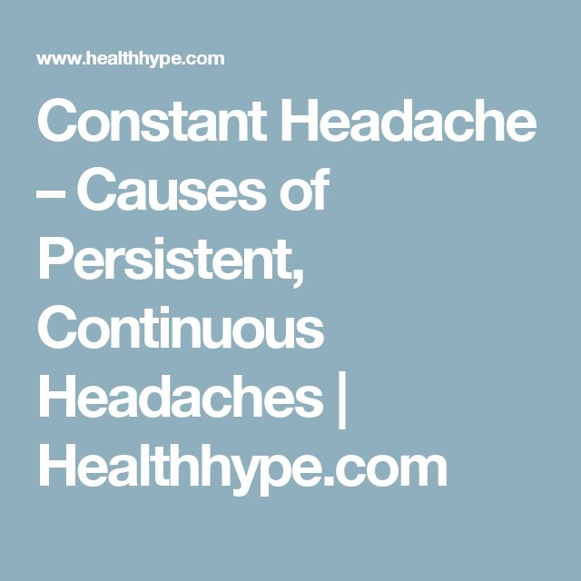 Constant Headache – Causes of Persistent, Continuous Headaches | Healthhype.com