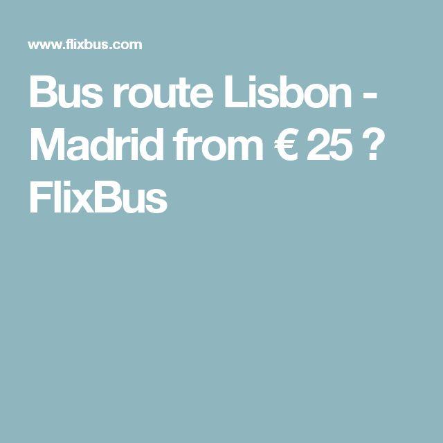 Bus route Lisbon - Madrid from € 25 → FlixBus