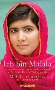 Wir gratulieren Malala Yousafzai zum Friedensnobelpreis. Ich bin Malala - Das Mädchen, das die Taliban erschießen wollten... von Malala Yousafzai, Christina Lamb