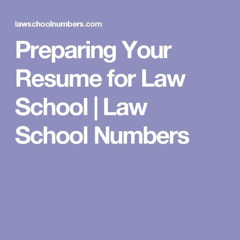 Preparing Your Resume for Law School | Law School Numbers