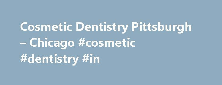 Cosmetic Dentistry Pittsburgh – Chicago #cosmetic #dentistry #in http://dental.remmont.com/cosmetic-dentistry-pittsburgh-chicago-cosmetic-dentistry-in-2/  #cosmetic dentistry in # The beautiful, natural smile you deserve. Veneers Crowns You no longer have to live with chipped, cracked or worn teeth that hinder your self esteem. Dr. Susan McMahon offers ultra-thin veneers that can give you the flawless smile that you deserve. Professional Tooth Whitening You remember bright white teeth? You…