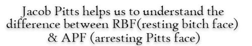 We look at RBF (Resting Bitch Face) and APF (Arresting Pitts Face) and discuss some of the science behind RBF's. Did you know the overwhelming difference in RBF's  & non-RBF's? The RBFs have high levels of contempt.Also, #Jacob_Pitts is very good looking.