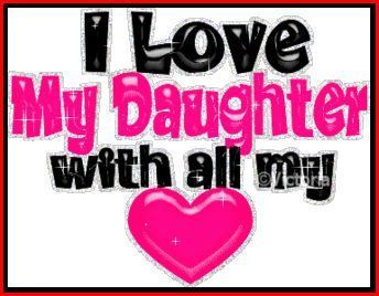 I love my daughter!