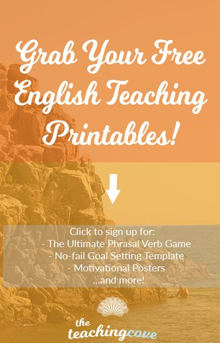 Free English Teaching Printables from the Teaching Cove. These include my Goal Setting Template, Phrasal Verbs Game, Motivational Monday posters and access to a whole library of printables to come!
