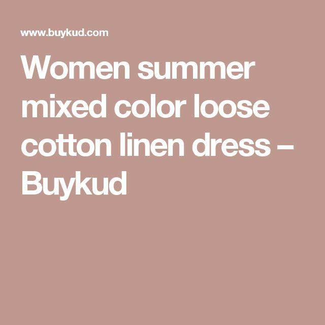 Women summer mixed color loose cotton linen dress – Buykud