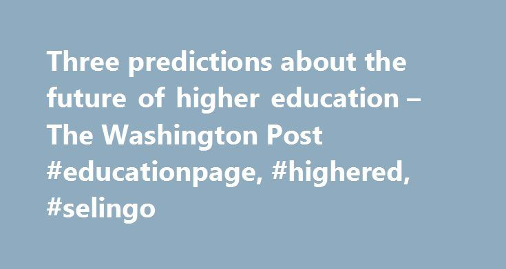 """Three predictions about the future of higher education – The Washington Post #educationpage, #highered, #selingo http://namibia.remmont.com/three-predictions-about-the-future-of-higher-education-the-washington-post-educationpage-highered-selingo/  # Three predictions about the future of higher education Northeastern University's campus in Boston, Mass. Moody's gave the school a """"positive outlook"""" based in part on its """"revenue diversification"""" attributed to the university's expansion in…"""