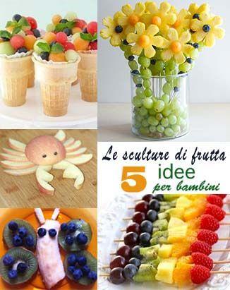 Le sculture di frutta per i bimbi! 5 idee facili e belle! #lavoretti #per #bambini