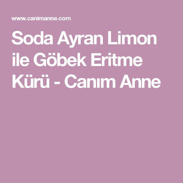 Soda Ayran Limon ile Göbek Eritme Kürü - Canım Anne