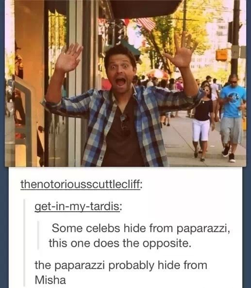 """the paparazzi probably hide from Misha"" - now all I can see in this pic is Misha running at the paparazzi waving his hands while they back away in terror!"