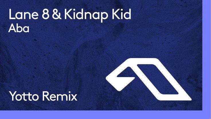 Lane 8 & Kidnap Kid - Aba (Yotto Remix)