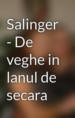 """Citește """"Salinger - De veghe in lanul de secara"""" #wattpad #aventură"""