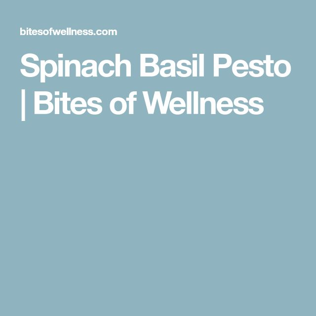 Spinach Basil Pesto | Bites of Wellness