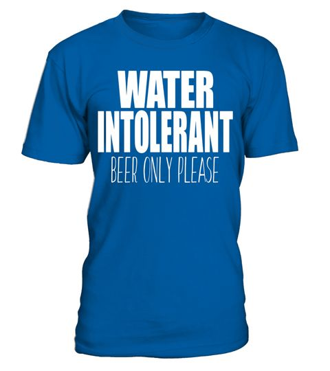 "# Water Intolerant Beer Only Please TShirt .  Special Offer, not available in shops      Comes in a variety of styles and colours      Buy yours now before it is too late!      Secured payment via Visa / Mastercard / Amex / PayPal      How to place an order            Choose the model from the drop-down menu      Click on ""Buy it now""      Choose the size and the quantity      Add your delivery address and bank details      And that's it!      Tags: This Tshirt is sure to keep the frosty…"