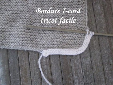TUTO BORDURE I-CORD TRICOT FACILE Border i-cord knitting FRONTERA I-CORD...
