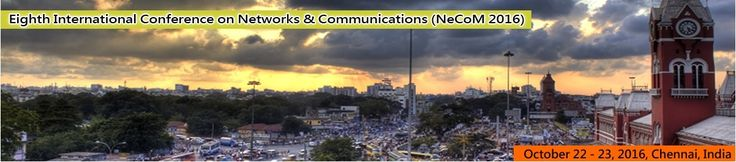 Eighth International Conference on Networks & Communications (NeCoM 2016)  October 22~23, 2016, Chennai, India  http://necom2016.org/index.html    Scope & Topics      Eighth International Conference on Networks & Communications (NeCoM 2016) will provide an excellent international forum for sharing knowledge and results in theory, methodology and applications of Computer Networks & Data Communications. The conference looks for significant contributions to the Computer Networks…