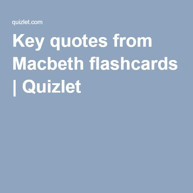 Key quotes from Macbeth flashcards | Quizlet  || Ideas and inspiration for teaching GCSE English || www.gcse.english.com ||