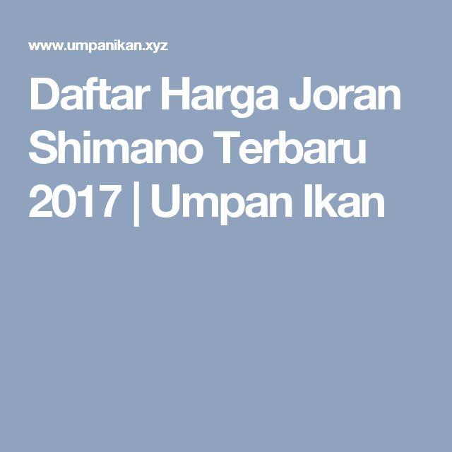 Daftar Harga Joran Shimano Terbaru 2017 | Umpan Ikan
