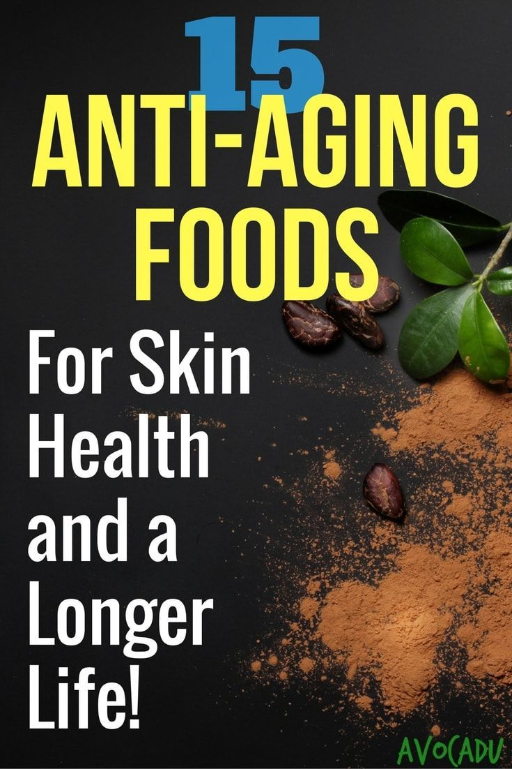15 Best Anti-Aging Foods for Healthier Skin and a Longer Life
