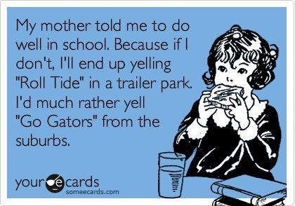 GO GATORS!: Cousins Josh, Florida Gators, Mothers, Yell Rolls, Florida Friends, Chomp Chomp, Rolls Tide, Florida Sigh, Roll Tide