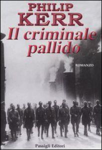 Libro Il criminale pallido Philip Kerr