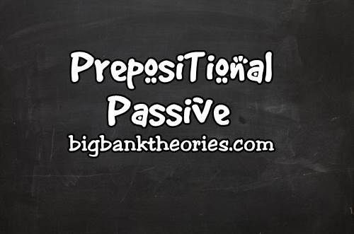 English Grammar About Prepositional Passive