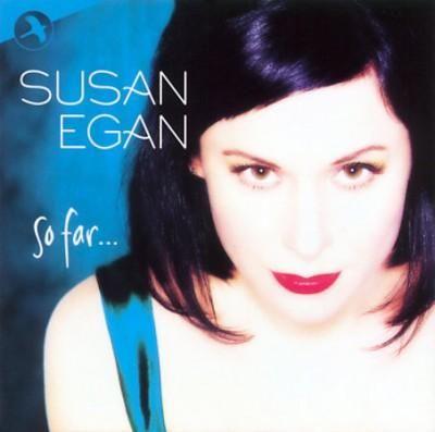 Susan Egan - So Far