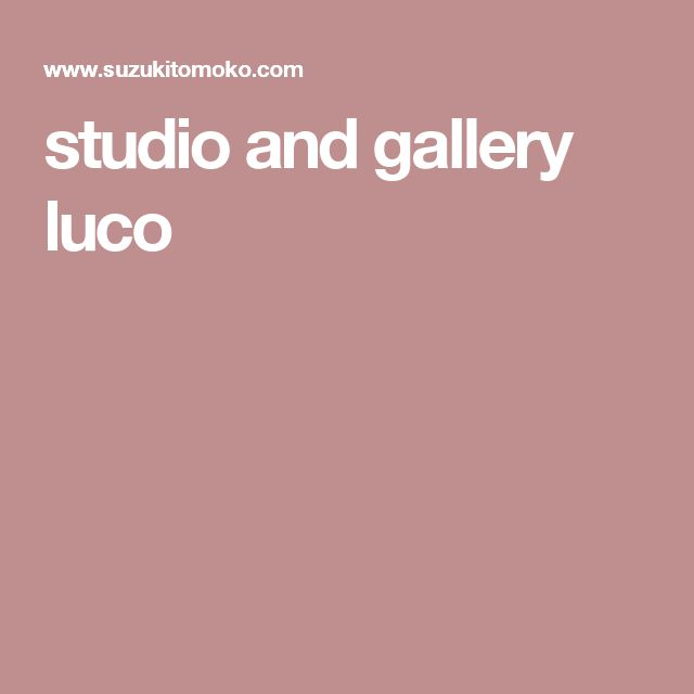 studio and gallery luco